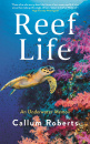Reef Life by Callum Roberts